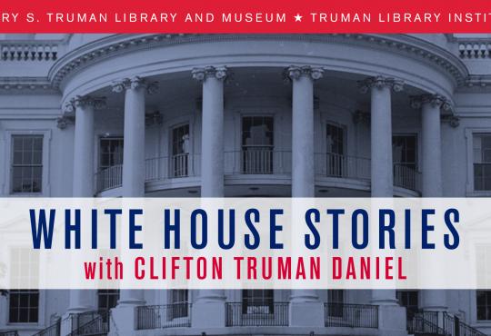 White House Stories featuring Clifton Truman Daniel