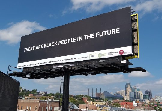 "Goethe Pop Up Kansas City Presents ""THERE ARE BLACK PEOPLE IN THE FUTURE"" Billboard and Exhibition"